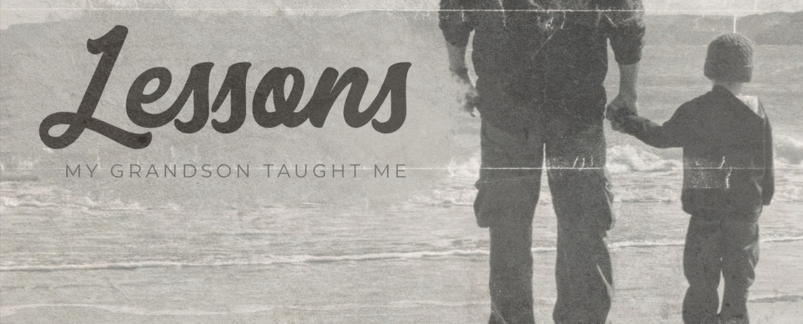 Lessons My Grandson Taught Me: Dave Barton
