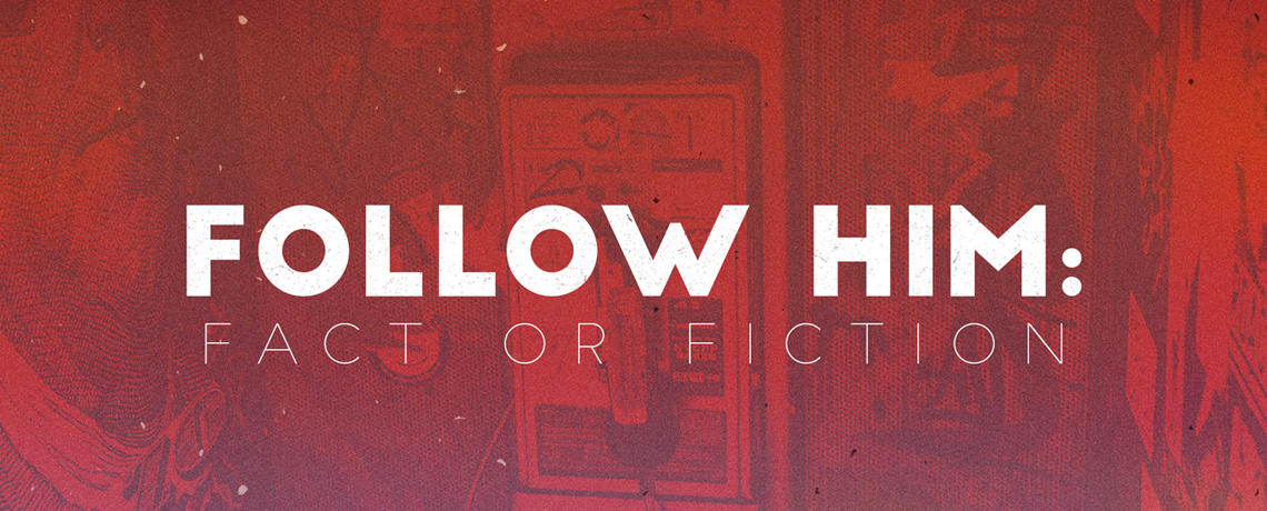 Follow Him – Fact Or Fiction: Jared Nickerson