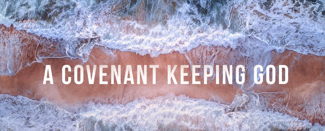 A Covenant Keeping God Part 3 – Julian Vera
