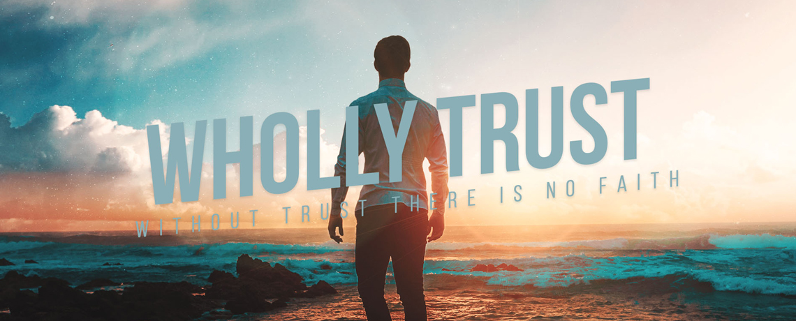 Wholly Trust – Pastor Kris Palmer