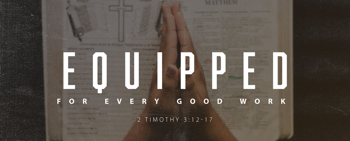 Equipped For Every Good Work – Pastor Kris Palmer