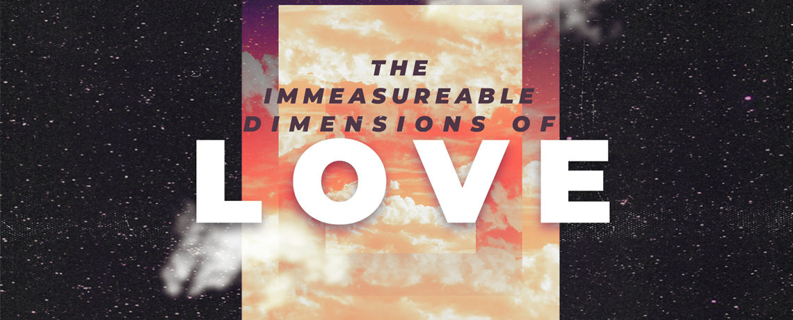 The Immeasurable Dimensions of Love – Pastor Kris Palmer