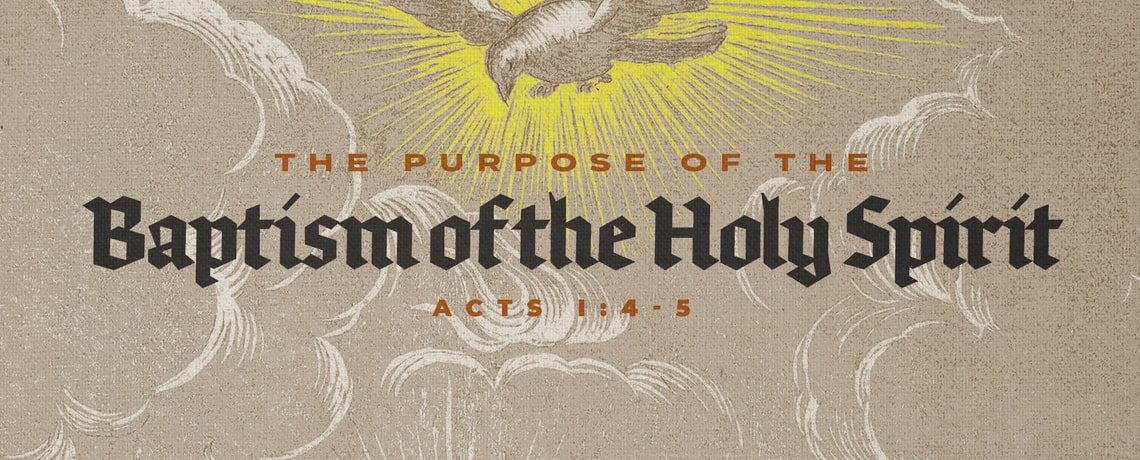 The Purpose of the Baptism of the Holy Spirit -Sunday Service
