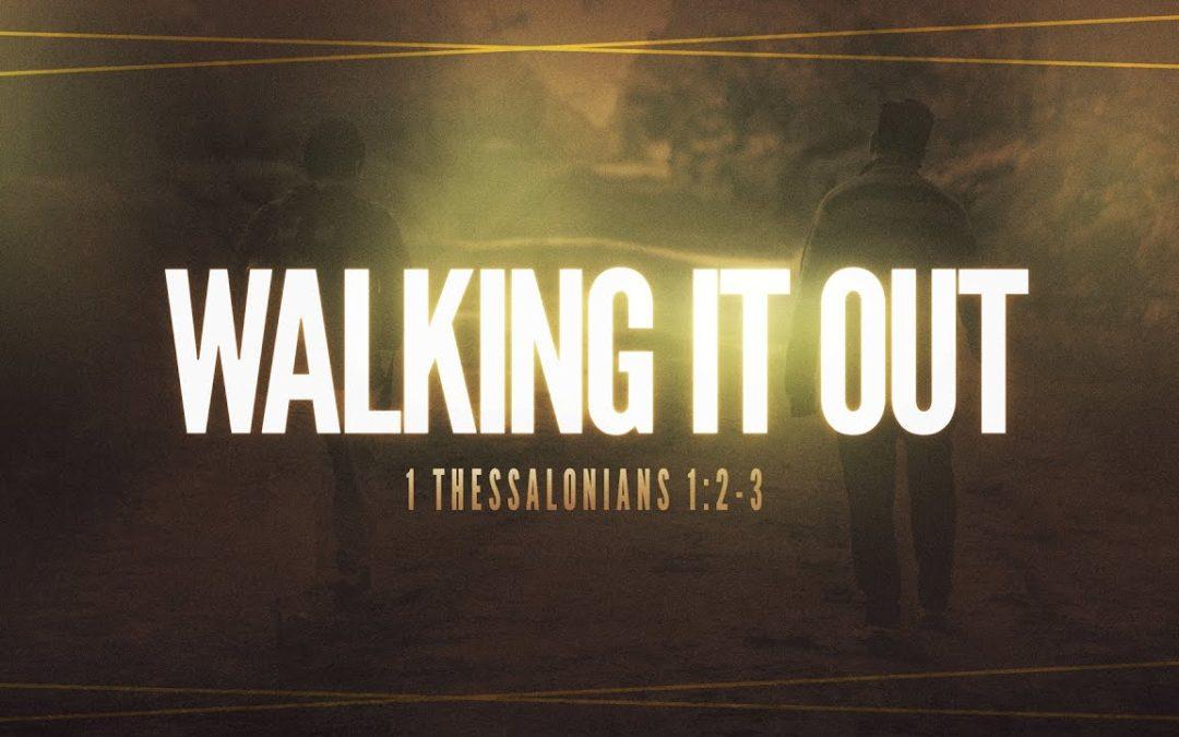 Walking It Out -Pastor Kris Palmer