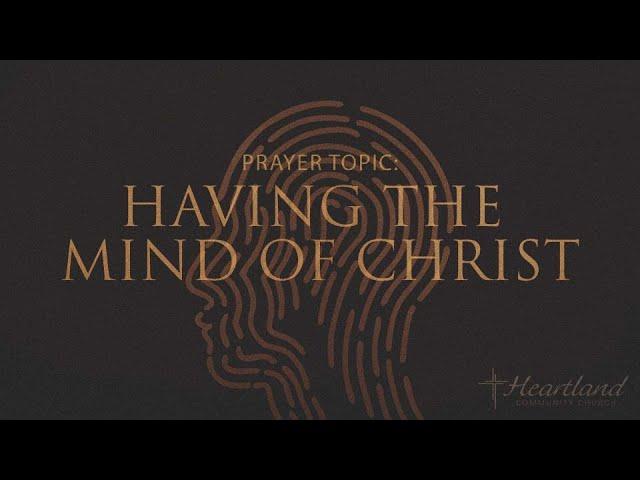 Having the Mind of Christ -Friday Prayer