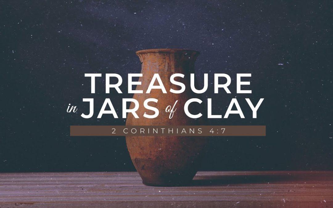 Treasure in Jars of Clay – Pastor Kris Palmer